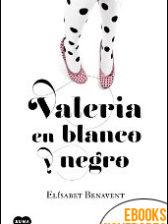 Valeria en blanco y negro de Elísabet Benavent
