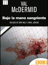 Bajo la mano sangrienta de Val McDermid