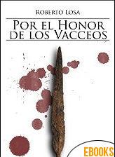 Por el honor de los vacceos de Roberto Losa