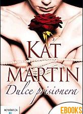 Dulce prisionera de Kat Martin