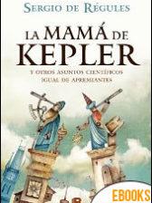 La mamá de Kepler de Sergio de Régules