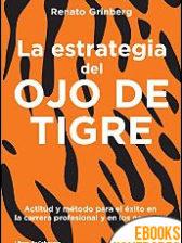 La estrategia del Ojo de Tigre de Renato Grinberg
