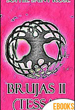 Brujas II Tessa de Sophie Saint Rose