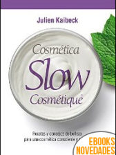 Cosmética slow de Julien Kailbeck