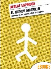 El mundo amarillo de Albert Espinosa