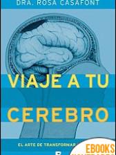 Viaje a tu cerebro de Rosa Casafont