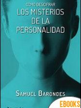 Cómo descifrar los misterios de la personalidad de Samuel Barondes