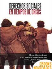 Derechos sociales en tiempos de crisis de Álvaro Sánchez Bravo
