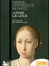 Juana la Loca de Manuel Fernández Álvarez