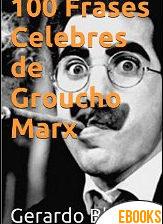 100 frases célebres de Groucho Marx de Gerardo Blanco