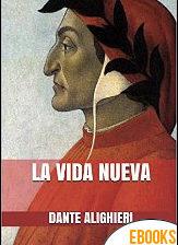 La vida nueva de Dante Alighieri