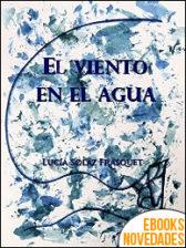 El viento en el agua de Lucía Solaz Frasquet