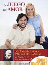 Un juego de amor de José María Zavala y Paloma Fernández