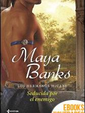 Los hermanos McCabe. Seducida por el enemigo de Maya Banks