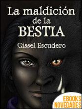 La maldición de la bestia de Gissel Escudero