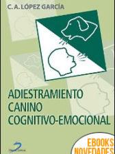 Adiestramiento canino cognitivo emocional de Carlos Alfonso López García