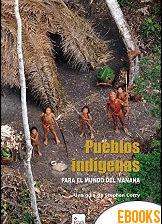 Pueblos indígenas para el mundo del mañana de Stephen Corry