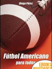 Fútbol americano para todos de Diego Pérez Giménez