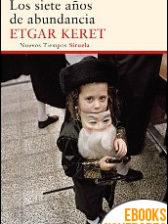 Los siete años de abundancia de Edgar Keret