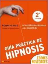 Guía práctica de hipnosis de Horacio Ruiz