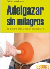 Adelgazar sin milagros de Carlos Abehsera