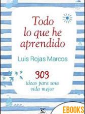 Todo lo que he aprendido de Luís Rojas Marcos