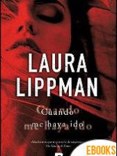 Cuando me haya ido de Laura Lippman