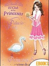 La Princesa Sara y el cisne de plata (El Club de las Princesas) de Vivian French