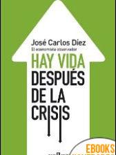 Hay vida después de la crisis de José Carlos Díez