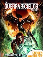 La Guerra de los Cielos Volumen 4 de Fernando Trujillo Sanz