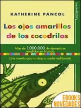 Los ojos amarillos de los cocodrilos de Katherine Pancol