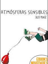 Atmósferas sensibles de Julio Muñoz