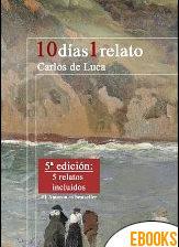 10 días 1 relato de Carlos de Luca