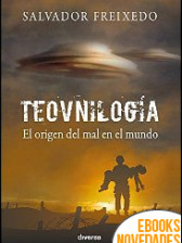 Teovnilogía. El origen del mal en el mundo de Salvador Freixedo