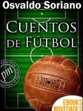 Cuentos de fútbol de Osvaldo Soriano