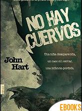 No hay cuervos de John Hart